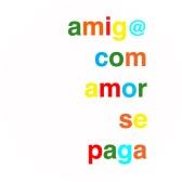 amigo_com_amor_se_paga